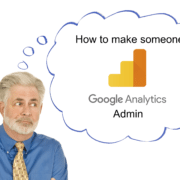Make someone Google Analytics Admin